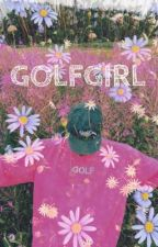 GOLFGIRL-TYLER THE CREATOR- by sunnysoup