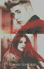 As Long As You Love Me (#2) by CamilaGonzalezok