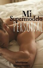 Mi Supermodelo Personal by MiloHipster
