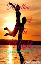 Rhythm of The Night -2- (Percy Jackson FanFic) by RavensXShadow