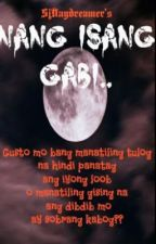 Nang Isang Gabi <Completed> by SjDaydreamer