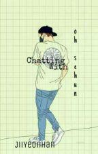 Chatting With Oh Sehun by JiiYeonHan