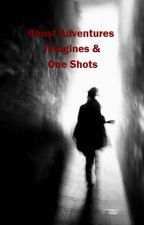 Ghost Adventures Imagines and One shots by JokersGirl666