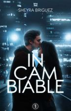 Incambiable ( Cambios Libro #1) by IlaBiebslow
