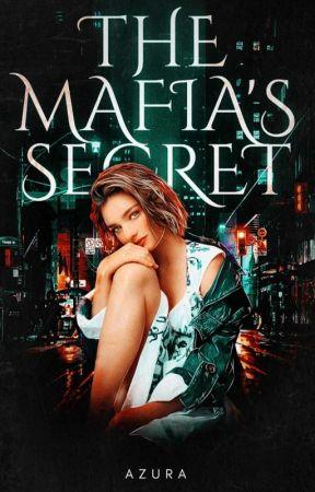 The Mafia's Secret✔   MAJOR EDITING by Azura_Deceiver