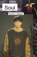 • Soul • Xiumin x Reader • by NoonaEXO