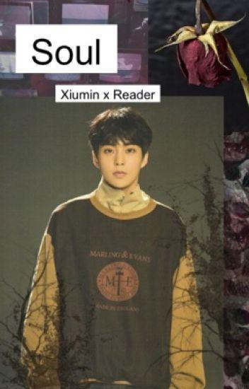 • Soul • Xiumin x Reader •