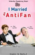 So I married anti-fan(completed) by puppyxing614