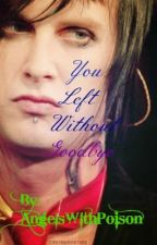 You Left Without Goodbye ~Jimmy The Rev Sullivan~ by RedRosedQueen