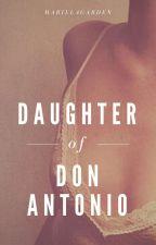 The Unknown Daughter of Don Antonio  by MarillaGarden