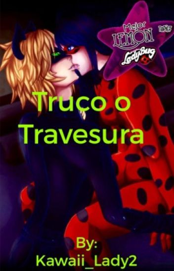 Truco o travesura {{One shot lemon}} (Ladynoir)