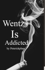 Wentz Is Addicted [REWRITE] by PeterickPhan