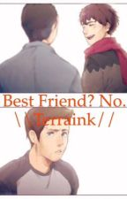 Best friend? No. \\Terraink// by LainkxTerracid