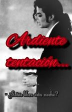 ~Ardiente tentación~ (Michael Jackson) ADAPTADA. by nicoleDeJackson8