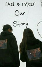 Our Story [Hiatus Bentar] by clarissahz_