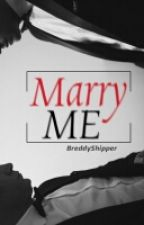 Marry me | Breddy | O.S by Breddyshipper