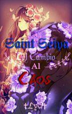 Saint Seiya: Del Cambio al Caos by LyaCrow