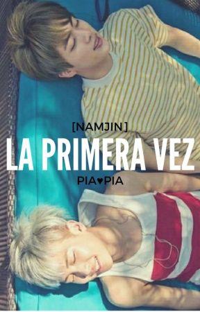 La primera vez. [NamJin] by PiaDramaQueen