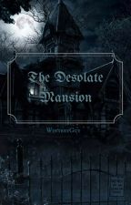 The Desolate Mansion (Fukase x Oliver fanfiction) by WinteryGuy