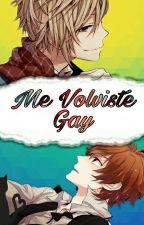 Me Volviste Gay •Yaoi• by MaNgle-Pink