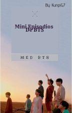 Mini Ep. De BTS (MED BTS) BTS y Tú [Terminada] by KunpiG7