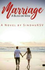 Marriage- A Bliss Or Woe (Completed)  ✔ by Shakti5555