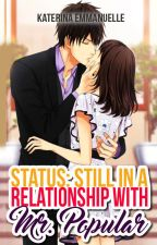 Status: Still In A Relationship With Mr. Popular (STATUS #2) by sugarcoatqueen