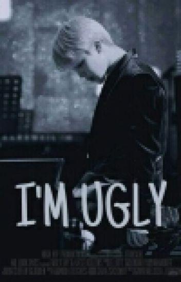 I'M UGLY