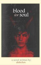 Blood For Soul by Dobichen