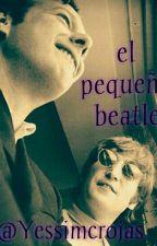 el pequeño beatle (Mpreg) by yessimcrojas