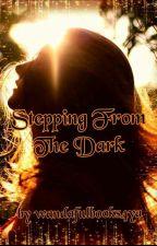 Stepping from the Dark (ON Hold) by wandafulbooks4ya