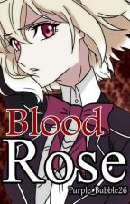 Blood Rose ( Diabolik Lovers ) by PURPLE_BUBBLE26