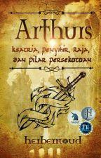 Arthurs; Ksatria, Penyihir, Raja dan Pilar Persekutuan by jacksonherbernoud18