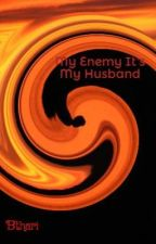 My Enemy It's My Husband by Bthari