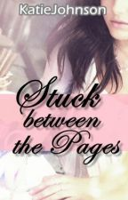 Stuck Between the Pages by KatieJohnson