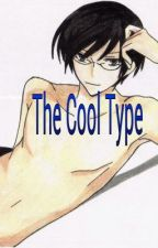 The Cool Type (Kyoya X Reader oneshot) by Ravenmoon1