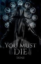 You must die by Skinji