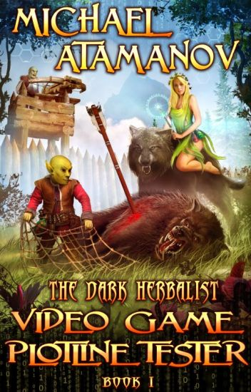 Video Game Plotline Tester (The Dark Herbalist Book #1) by Michael Atamanov