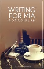 Writing For Mia by nostalgiia