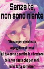 Senza te, non sono niente  Lorenzo Ostuni  by LaPimpaFeliciah