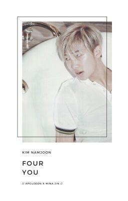 Đọc truyện four you   kim namjoon (v-trans)