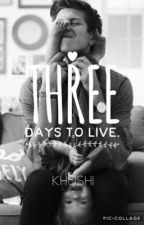 Three Days To Live. by Supine_Stickfigures