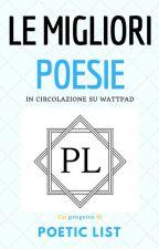 Poetic List - Le Migliori Poesie in circolazione su wattpad by PoeticList