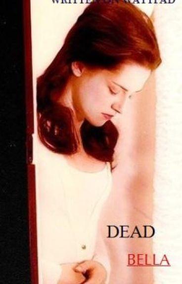 Dead Bella [On Hold]