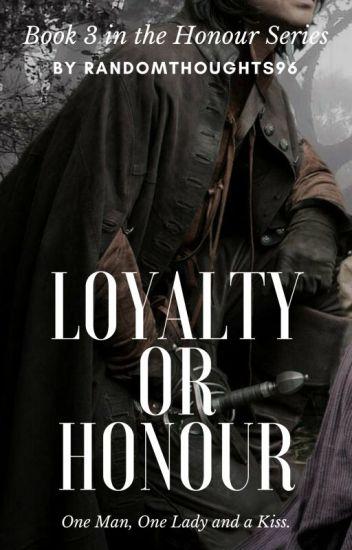 Loyalty Or Honour (Book 3)
