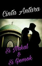 Cinta antara Si Nakal & Si Gemok by vampire_7