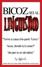 #BicozSeiAlLinguistico (#wattys2017) by cljffxrd_