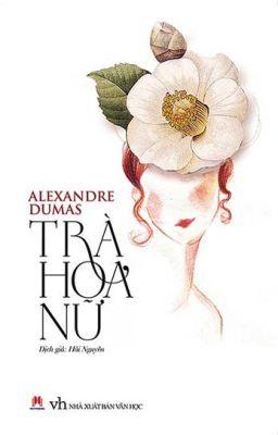 Trà Hoa Nữ - Alexandre Dumas [Full]