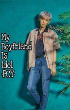 MY BOYFRIEND IS IDOL ❌ Pcy by Nandazx_
