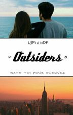 Outsiders by UneJeuneFrancaise1
